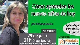 29/07/16 Cómo aprenden los nuevos niños de hoy por Viviana Castro