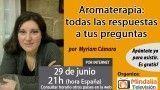 29/06/16 Aromaterapia: todas las respuestas a tus preguntas por Myriam Cámara