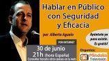 30/06/16 Hablar en Público con Seguridad y Eficacia por Alberto Aguelo