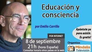 08/09/16 Educación y consciencia por Emilio Carrillo