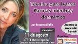11/08/16 Técnica para borrar Karmas mientras dormimos por Rosanna Biglia