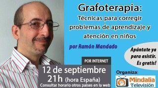12/09/16 Grafoterapia: Técnicas para corregir problemas de aprendizaje y atención en niños por Ramón Mandado