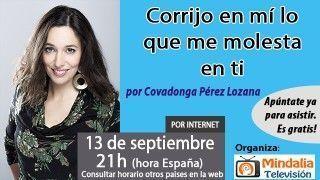 13/09/16 Corrijo en mí lo que me molesta en ti por Covadonga Pérez Lozana