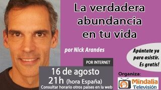 16/08/16 La verdadera abundancia en tu vida por Nick Arandes