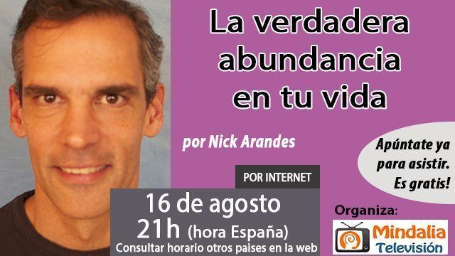 16agol16 La verdadera abundancia en tu vida por Nick Arandes