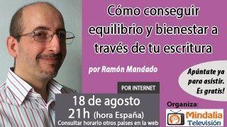 18/08/16 Cómo conseguir equilibrio y bienestar a través de tu escritura por Ramón Mandado