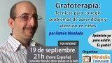 19/09/16 Grafoterapia: Técnicas para corregir problemas de aprendizaje y atención en niños por Ramón Mandado