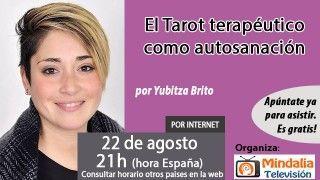 22/08/16 El Tarot terapéutico como autosanación por Yubitza Brito