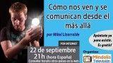 22/09/16 Cómo nos ven y se comunican desde el más allá por Mikel Lizarralde