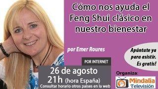 26/08/16 Cómo nos ayuda el Feng Shui clásico en nuestro bienestar por Emer Roures
