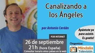 26/09/16 Canalizando a los Ángeles por Antonio Cerdán