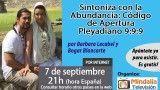 07/09/16 Sintoniza con la Abundancia: Código de Apertura Pleyadiano 9:9:9 por Barbara Lecabel y Bogar Blancarte