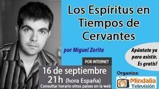 16/09/16 Los Espíritus en Tiempos de Cervantes por Miguel Zorita
