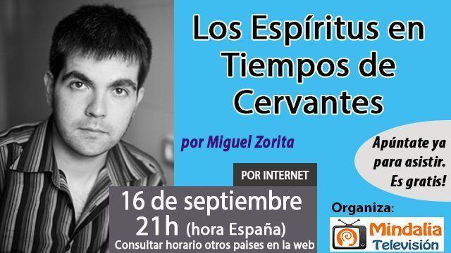 16sep16 Los Espíritus en Tiempos de Cervantes por Miguel Zorita