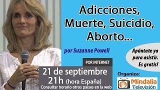 21/09/16 Adicciones, Muerte, Suicidio, Aborto… por Suzanne Powell