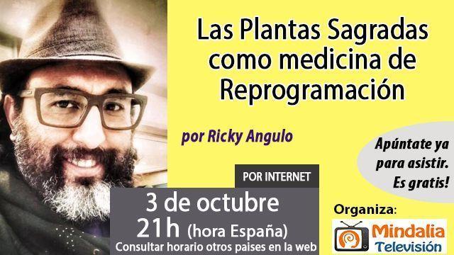 03oct16-las-plantas-sagradas-como-medicina-de-reprogramacion-por-ricky-angulo