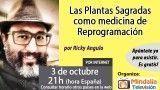 03/10/16 Las Plantas Sagradas como medicina de Reprogramación por Ricky Angulo