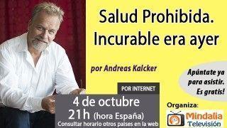 04/10/16 Salud Prohibida. Incurable era ayer por Andreas Kalcker