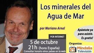 05/10/16 Los minerales del Agua de Mar por Mariano Arnal