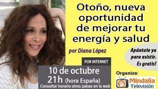 10/10/16 Otoño, nueva oportunidad de mejorar tu energía y salud por Diana López
