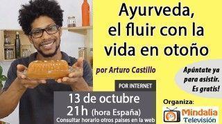 13/10/16 Ayurveda, el fluir con la vida en otoño por Arturo Castillo