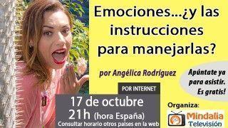 17/10/16 Emociones…¿y las instrucciones para manejarlas? por Angélica Rodríguez