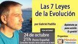 24/10/16 Las 7 Leyes de la Evolución por Gabriel Padilla