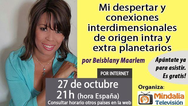 27oct16-mi-despertar-y-conexiones-interdimensionales-de-origen-intra-y-extra-planetarios-por-beisblany-maarlem