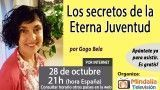 28/10/16 Los secretos de la Eterna Juventud por Gogo Bela