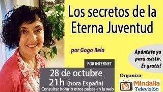 28/10/16 Los secretos de la Eterna Juventud por Gogo Bela