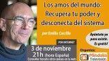 03/11/16  Los amos del mundo: Recupera tu poder y desconecta del sistema por Emilio Carrillo