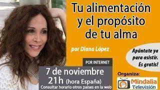 07/11/16  Tu alimentación y el propósito de tu alma por Diana López