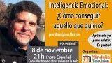 08/11/16  Inteligencia Emocional: ¿Cómo conseguir aquello que quiero? por Benigno Horna