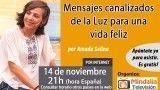 14/11/16  Mensajes canalizados de la Luz para una vida feliz por Amada Selina