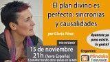 15/11/16  El plan divino es perfecto: sincronías y causalidades por Gloria Pérez