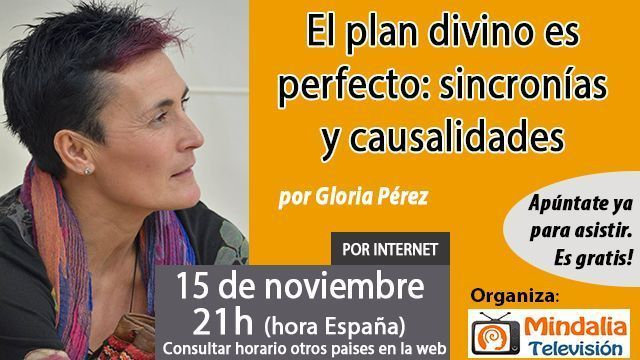 15nov16-el-plan-divino-es-perfecto-sincronias-y-causalidades-por-gloria-perez