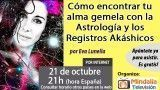 21/10/16 Cómo encontrar tu alma gemela con la Astrología y los Registros Akáshicos por Eva Lunella