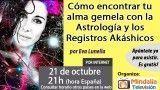 21/10/16 Cómo encontrar tu alma gemela con la Astrología y los Registros Akáshicos por Eva Lunella