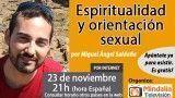 23/11/16 Espiritualidad y orientación sexual por Miguel Ángel Saldaña