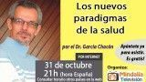 31/10/16  Los nuevos paradigmas de la salud por el Dr. García Chacón