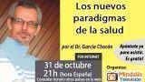 31/10/16  Los nuevos paradigmas de la salud por el Dr. García Chacón