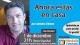 01/12/16 Ahora estás en casa por Antonio Gómez