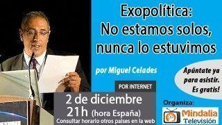 02/12/16 Exopolítica: No estamos solos, nunca lo estuvimos por Miguel Celades