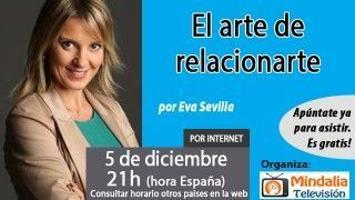 05/12/16 El arte de relacionarte por Eva Sevilla