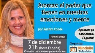 07/12/16 Aromas:  el poder que tienen en nuestras emociones y mente por Sandra Conde