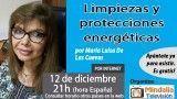 12/12/16 Limpiezas y protecciones energéticas por María Luisa De Las Cuevas