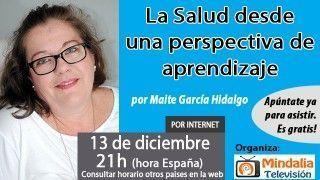 13/12/16 La Salud desde una perspectiva de aprendizaje por Maite García Hidalgo
