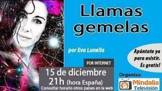 15/12/16 Llamas gemelas por Eva Lunella