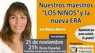 """25/11/16 Nuestros maestros """"LOS NIÑOS"""" y la nueva ERA por Mónica Martos"""