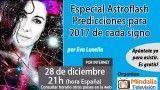 28/12/16 Especial Astroflash Predicciones para 2017 de cada signo por Eva Lunella